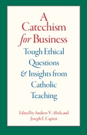 A Catechism For Business ebook by Andrew V. Abela