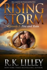 Fire and Rain, Season 2, Episode 5 ebook by R.K. Lilley,Julie Kenner,Dee Davis