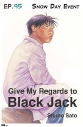 Give My Regards to Black Jack - Ep.95 Snow Day Event (English version) ebook by Shuho Sato