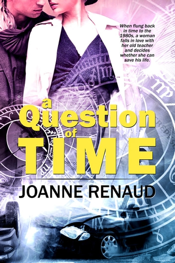 A Question of Time ebook by Joanne Renaud