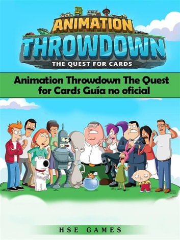 Animation Throwdown The Quest For Cards Guía No Oficial ebook by Joshua Abbott