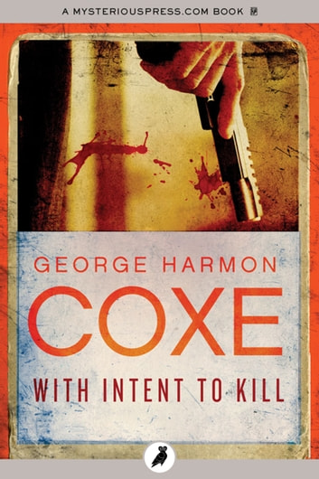 With Intent to Kill ebook by George Harmon Coxe