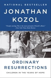 Ordinary Resurrections - Children in the Years of Hope ebook by Jonathan Kozol