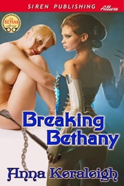 Breaking Bethany ebook by Anna Keraleigh