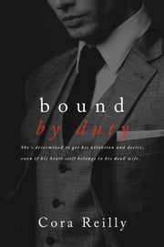 Bound By Duty ebook by Cora Reilly