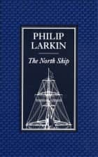 The North Ship ebook by Philip Larkin