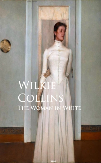 The Woman in White - Bestsellers and famous Books ebook by Wilkie Collins