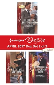 Harlequin Desire April 2017 - Box Set 2 of 2 - An Anthology ebook by Karen Booth, Joss Wood, Joanne Rock