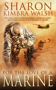 For the Love of a Marine ebook by Sharon Kimbra Walsh