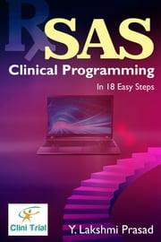 SAS Clinical Programming - In 18 Easy steps ebook by Y. LAKSHMI PRASAD