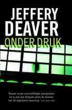 Onder druk ebook by Jeffery Deaver