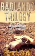 Badlands Trilogy ebook by Brian J. Jarrett