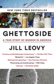 Ghettoside - A True Story of Murder in America ebook by Jill Leovy