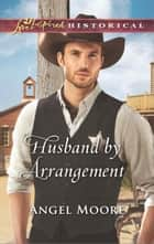 Husband by Arrangement ebook by Angel Moore