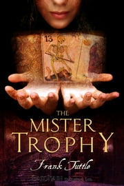 The Mister Trophy ebook by Frank Tuttle