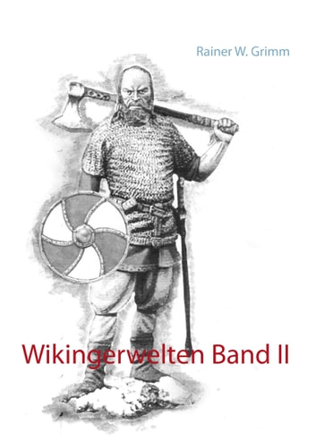 Wikingerwelten Band II ebook by Rainer W. Grimm