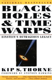 Black Holes & Time Warps: Einstein's Outrageous Legacy (Commonwealth Fund Book Program) ebook by Kip Thorne,Stephen W. Hawking