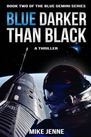 Blue Darker Than Black - A Thriller ebook by Mike Jenne