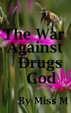 The War Against God ebook by Miss M