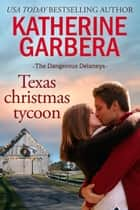 Texas Christmas Tycoon ebook by Katherine Garbera