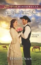 The Bride Wore Spurs ebook by Janet Dean