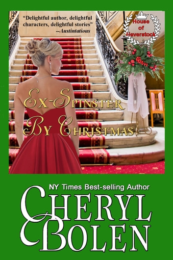 Ex-Spinster by Christmas - House of Haverstock, Book 4 ebook by Cheryl Bolen