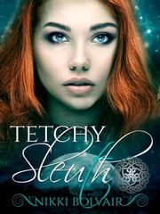 Tetchy Sleuth - The Lydents' Curse, #3 ebook by Nikki Bolvair