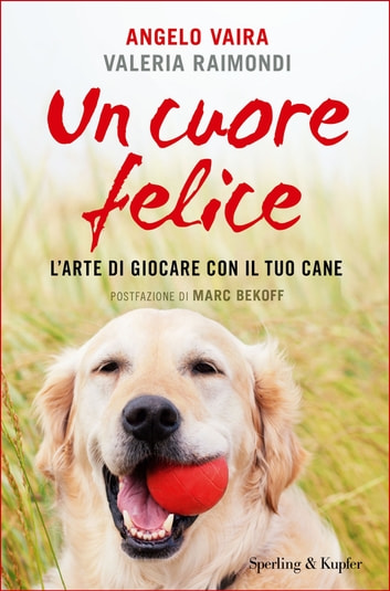 Un cuore felice eBook by Angelo Vaira,Valeria Raimondi
