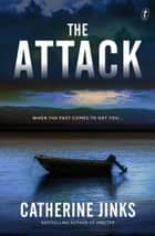 The Attack ebook by Catherine Jinks