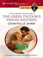 The Greek Tycoon's Virgin Mistress ebook by Chantelle Shaw