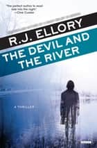 The Devil and the River: A Thriller ebook by R. J. Ellory