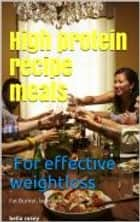 high protein recipes for weightloss ebook by Bella Rose
