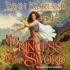 Princess of the Sword audiobook by Lynn Kurland