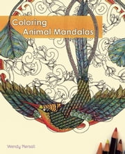 Coloring Animal Mandalas ebook by Wendy  Piersall