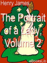 The Portrait of a Lady, Vol 2 ebook by Henry James