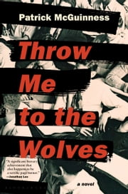 Throw Me to the Wolves ebook by Patrick McGuinness