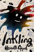Inkling eBook by Kenneth Oppel, Sydney Smith