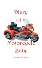 Diary of a Motorcycle Babe ebook by Carmen V. Stern