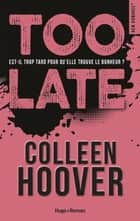 Too late ebook by Colleen Hoover, Pauline Vidal
