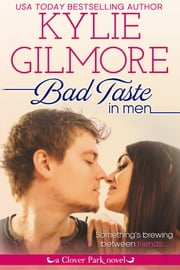 Bad Taste in Men - Clover Park series, Book 3 ebook by Kylie Gilmore