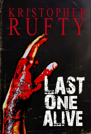 Last One Alive ebook by Kristopher Rufty