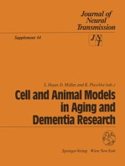 Cell and Animal Models in Aging and Dementia Research ebook by Siegfried Hoyer,Dorothea Müller,Konstanze Plaschke