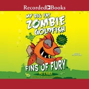 My Big Fat Zombie Goldfish - Fins of Fury audiobook by Mo O'Hara