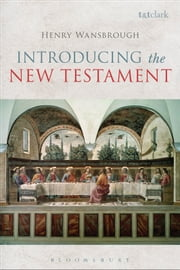 Introducing the New Testament ebook by Henry Wansbrough