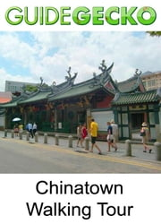 Chinatown Walking Tour ebook by GuideGecko