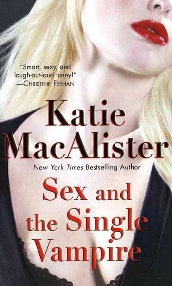 Sex and the Single Vampire ebook by Katie MacAlister