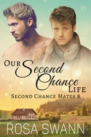 Our Second Chance Life ebook by Rosa Swann