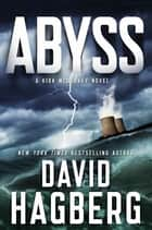Abyss - A Kirk McGarvey Novel ebook by David Hagberg