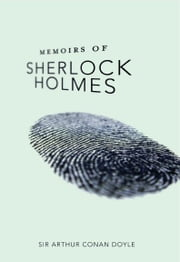 Memoirs Of Sherlock Holmes ebook by Sir Arthur Conan Doyle