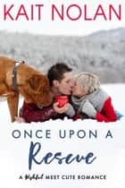 Once Upon A Rescue - A Wishful Meet Cute Romance ebook by